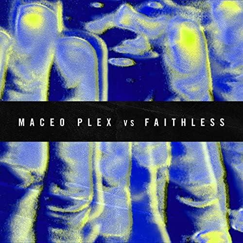 Maceo Plex & Faithless