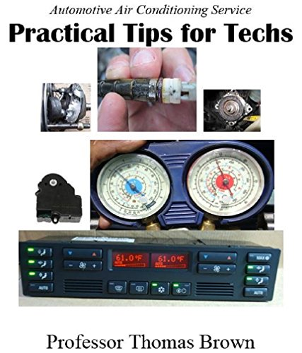 Automotive Air Conditioning  Practical Tips for Techs (English Edition)