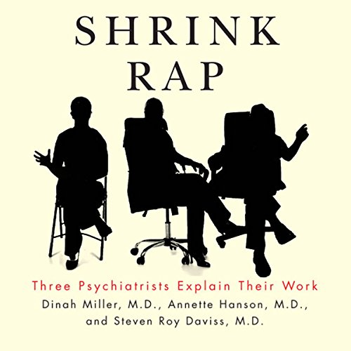 Shrink Rap: Three Psychiatrists Explain Their Work audiobook cover art