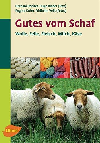 Gutes vom Schaf. Wolle, Leder, Fleisch, Milch, Käse
