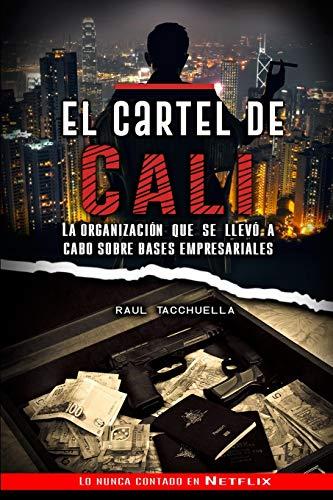 El cartel de Cali: La organización que se llevó a cabo sobre bases empresariales: 2 (Guerra de Carteles)