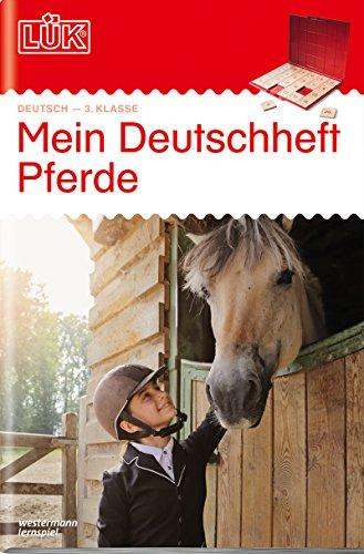 LÜK-Übungshefte: LÜK: 3. Klasse - Deutsch: Mein Deutschheft Pferde