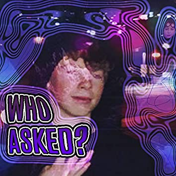 Who Asked?