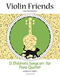 11 Children's Songs arr. for Piano Quintet: Complete Parts (Suomi Music 2020) (Violin Friends Book 4) (English Edition)