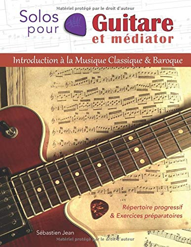 Solos pour Guitare et médiator: Introduction à la Musique Classique et Baroque.
