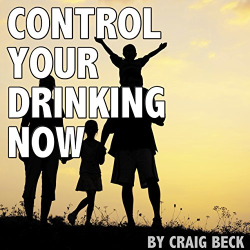 Control Your Drinking Now audiobook cover art