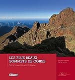 Les plus beaux sommets de Corse - 50 randonnées en montagne
