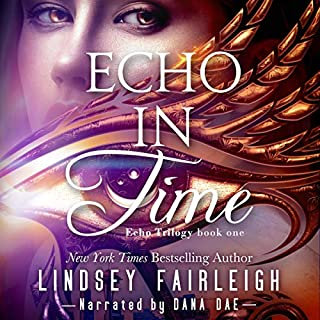 Echo in Time      Echo Trilogy, Book 1              By:                                                                                                                                 Lindsey Fairleigh                               Narrated by:                                                                                                                                 Dana Dae                      Length: 14 hrs and 13 mins     5 ratings     Overall 4.8