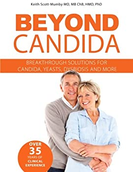 Beyond Candida  Breakthrough Solutions for Candida Yeasts Dysbiosis and More