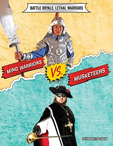 Ming Warriors vs. Musketeers (Battle Royale: Lethal Warriors) (English Edition)