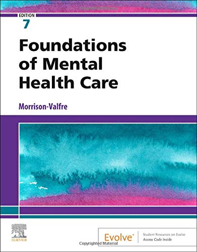 Compare Textbook Prices for Foundations of Mental Health Care 7 Edition ISBN 9780323661829 by Morrison-Valfre RN  BSN  MHS  FNP, Michelle