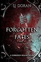 Forgotten Fates: Part Two