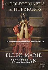 La coleccionista de huérfanos par Ellen Marie Wiseman