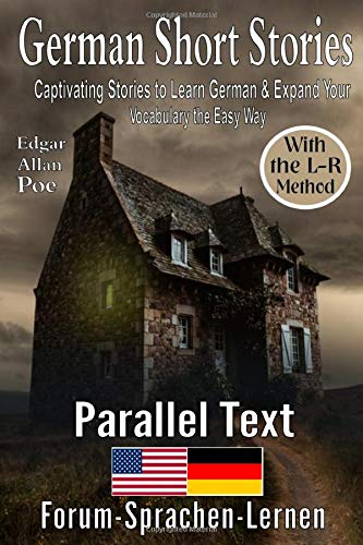 German Short Stories : Captivating Stories to Learn German & Expand Your Vocabulary the Easy Way, With the L-R Method: German - English Parallel Text