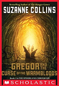The Underland Chronicles #3: Gregor and the Curse of the Warmbloods by [Suzanne Collins]