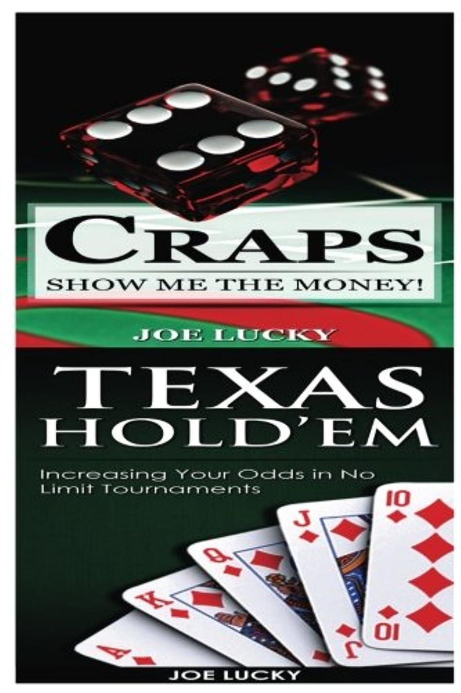 辛いオリエンタル冒険家Craps & Texas Hold'em: Show Me The Money! & Increasing Your Odds in No Limit Tournaments!