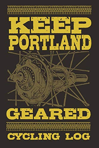 Keep Portland Geared Cycling Log: Detailed Record For Over 100 Bike Rides