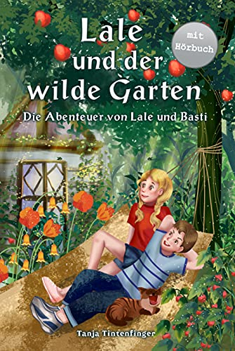 Lale und der wilde Garten - Die Abenteuer von Lale und Basti: Mit Hörbuch