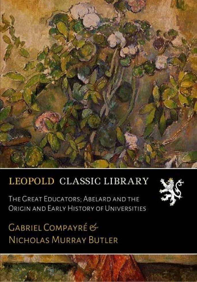コミュニケーションカヌーミリメートルThe Great Educators; Abelard and the Origin and Early History of Universities