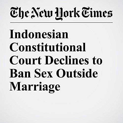 Indonesian Constitutional Court Declines to Ban Sex Outside Marriage copertina