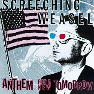 Anthem For A New Tomorrow by Screeching Weasel (1993-10-08)