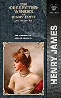 The Collected Works of Henry James, Vol. 08 (of 36): The Reverberator; Madame de Mauves (Throne Classics)