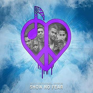 Show No Fear