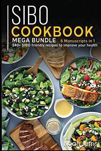 SIBO COOKBOOK: MEGA BUNDLE - 6 Manuscripts in 1 - 240+ SIBO friendly recipes to improve your health