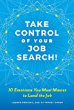 Take Control of Your Job Search!: 10 Emotions You Must Master to Land the Job