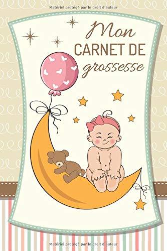 Mon Carnet De Grossesse: Journal de grossesse à remplir pour accompagner la future maman durant 9 mois. à la fois fonctionnel ... souvenirs, ses ... | Album de grossesse | Cadeau Femme Enceinte.