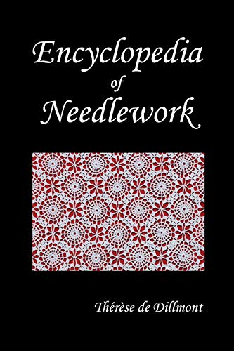 Compare Textbook Prices for Encyclopedia of Needlework Fully Illustrated Illustrated Edition ISBN 9781789431612 by De Dillmont, Therese,De Dillmont, Th'r'se,Dillmont, Therese de
