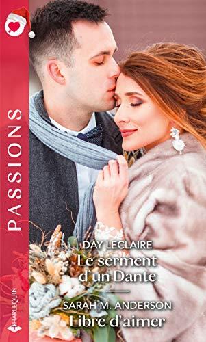 Le serment d'un Dante - Libre d'aimer (Passions) (French...