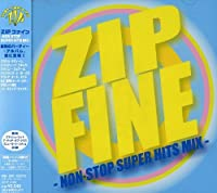 ZIP FINE~NON-STOP SUPER HITS MIX~