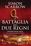 La battaglia dei due regni. Revolution saga (Vol. 1)