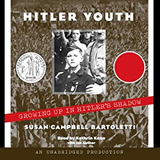 Hitler Youth     Growing Up in Hitler's Shadow              By:                                                                                                                                 Susan Campbell Bartoletti                               Narrated by:                                                                                                                                 Kathrin Kana                      Length: 4 hrs and 26 mins     122 ratings     Overall 4.1