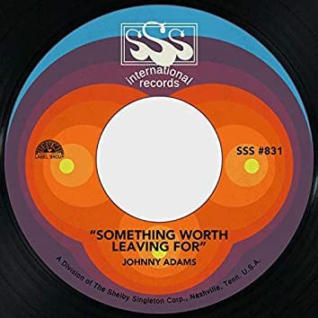 Something Worth Leaving For / South Side of Soul Street