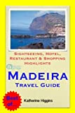 Madeira, Portugal Travel Guide - Sightseeing, Hotel, Restaurant & Shopping Highlights (Illustrated) (English Edition)
