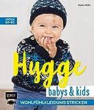 Hygge Babys und Kids – Wohlfühlkleidung stricken: Größe 50–92