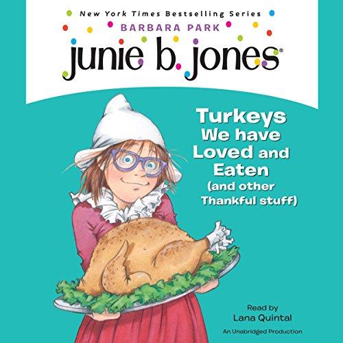 Junie B., First Grader: Turkeys We Have Loved and Eaten (and Other Thankful Stuff) audiobook cover art
