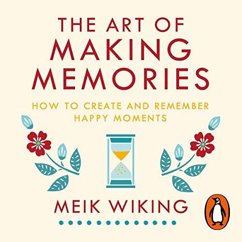 The Art of Making Memories audiobook cover art
