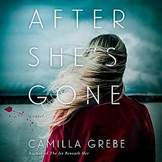After She's Gone     A Novel              Autor:                                                                                                                                 Camilla Grebe                               Sprecher:                                                                                                                                 Paul Fox,                                                                                        Fiona Hardingham,                                                                                        Katharine McEwan                      Spieldauer: 11 Std. und 25 Min.     Noch nicht bewertet     Gesamt 0,0