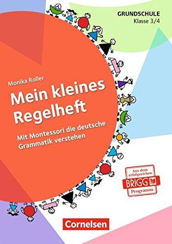 Mein kleines Regelheft: Mit Montessori die deutsche Grammatik verstehen - 3./4. Klasse (4. Auflage): Arbeitsheft