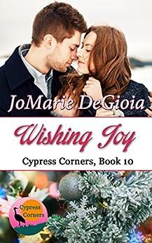 Wishing Joy: Cypress Corners Series Book 10 by [JoMarie DeGioia]