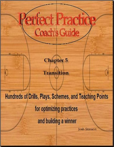 Perfect Practice Coach's Guide: Transition Basketball (Perfect Practice Coaching Series) (English Edition)