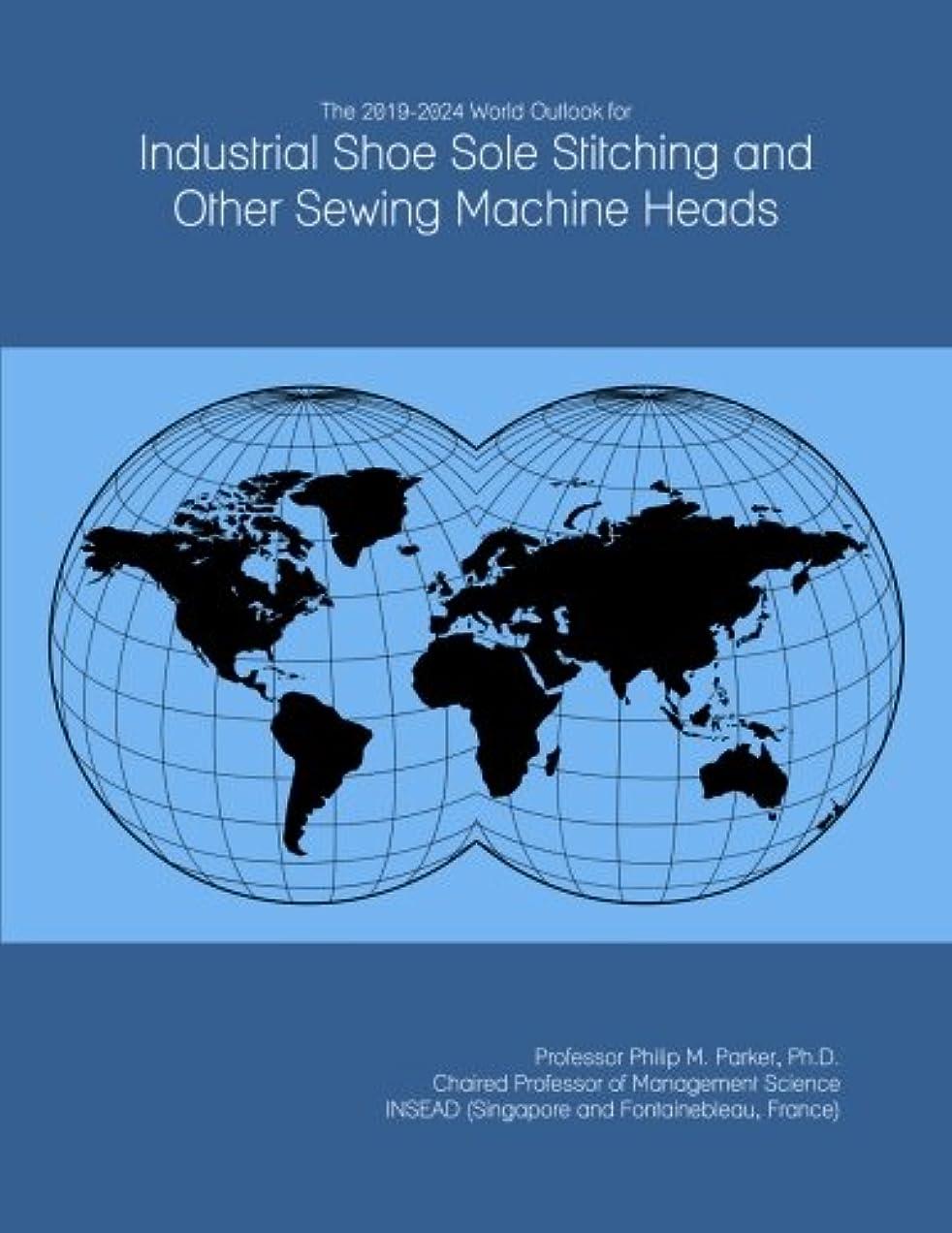 モーション困惑する火山のThe 2019-2024 World Outlook for Industrial Shoe Sole Stitching and Other Sewing Machine Heads