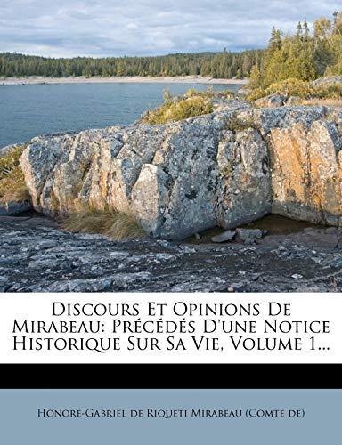 Discours Et Opinions de Mirabeau: Precedes D'Une Notice Historique Sur Sa Vie, Volume 1...