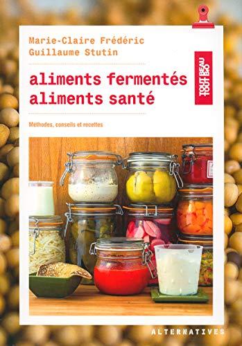 classement un comparer Aliments fermentés, aliments santé: méthodes, conseils, recettes
