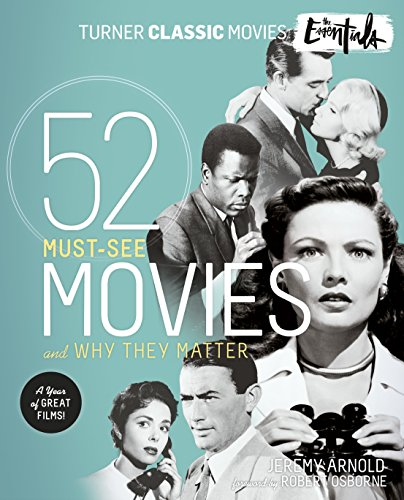 The Essentials: 52 Must-See Movies and Why They Matter (Turner ...