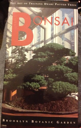Bonsai: The Art of Training Dwarf Potted Trees