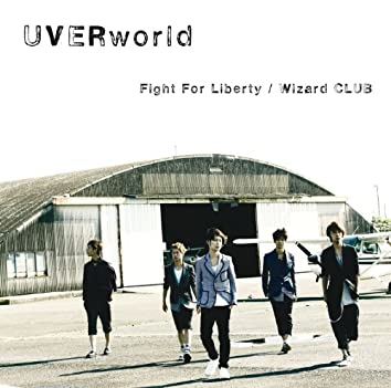 Fight For Liberty / Wizard Club